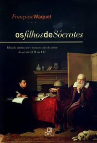 OS FILHOS DE SÓCRATES - WAQUET, FRANCOISE