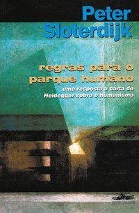 REGRAS PARA O PARQUE HUMANO - SLOTERDIJK, PETER