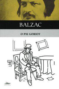 O PAI GORIOT - BALZAC, HONORÉ DE