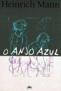 O ANJO AZUL - MANN, HEINRICH