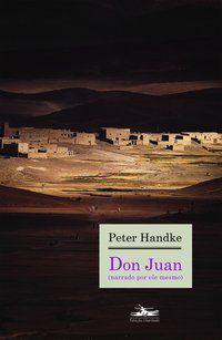 DON JUAN (NARRADO POR ELE MESMO) - HANDKE, PETER