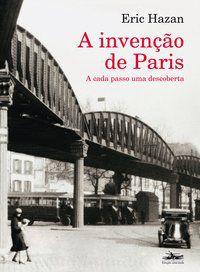 A INVENÇÃO DE PARIS - HAZAN, ERIC