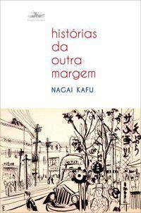 HISTÓRIAS DA OUTRA MARGEM - KAFU, NAGAI