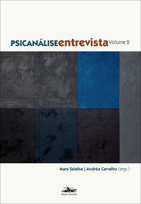 PSICANÁLISE ENTREVISTA - VOLUME 2 - VÁRIOS AUTORES