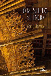 O MUSEU DO SILÊNCIO - OGAWA, YOKO