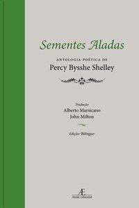 SEMENTES ALADAS - SHELLEY, PERCY BYSSHE