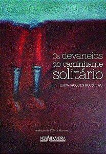 DEVANEIOS DO CAMINHANTE SOLITARIO, OS - ROUSSEAU, JEAN-JACQUES