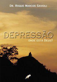 DEPRESSÃO - SAVIOLI, DR. ROQUE MARCOS