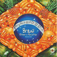 BRASIL, RITMOS E RECEITAS - LEITE, MORENA