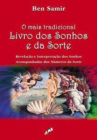 O MAIS TRADICIONAL LIVRO DOS SONHOS E DA SORTE - SAMIR, BEN