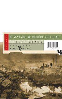 BEM-VINDO AO DESERTO DO REAL! - ZIZEK, SLAVOJ