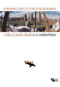 CRÍTICA À RAZÃO DUALISTA - OLIVEIRA, FRANCISCO DE