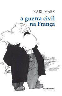 A GUERRA CIVIL NA FRANÇA - MARX, KARL