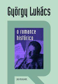 O ROMANCE HISTÓRICO - LUKÁCS, GYÖRGY
