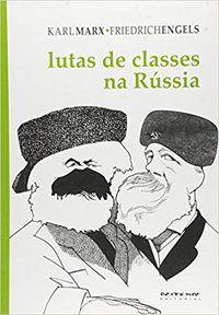 LUTAS DE CLASSES NA RÚSSIA - MARX, KARL