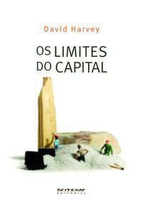 OS LIMITES DO CAPITAL - HARVEY, DAVID