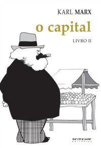 O CAPITAL [LIVRO II] - MARX, KARL