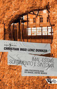 MAL-ESTAR, SOFRIMENTO E SINTOMA - DUNKER, CHRISTIAN INGO LENZ