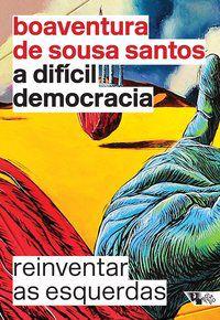 A DIFÍCIL DEMOCRACIA - SANTOS, BOAVENTURA DE SOUSA