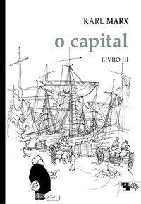 O CAPITAL [LIVRO III] - MARX, KARL