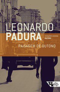 PAISAGEM DE OUTONO - PADURA, LEONARDO