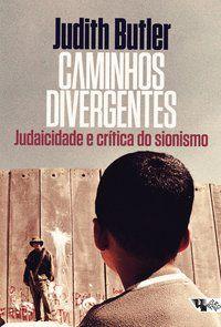 CAMINHOS DIVERGENTES - BUTLER, JUDITH