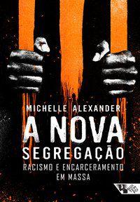 A NOVA SEGREGAÇÃO - ALEXANDER, MICHELLE