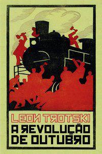 A REVOLUÇÃO DE OUTUBRO - TROTSKI, LEON