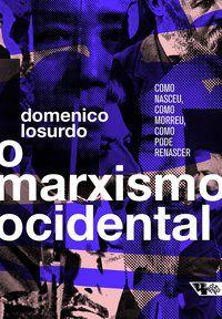 O MARXISMO OCIDENTAL - LOSURDO, DOMENICO