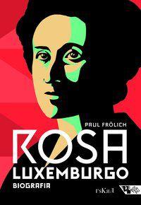 ROSA LUXEMBURGO - PENSAMENTO E AÇÃO - FRÖLICH, PAUL