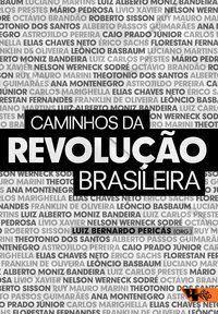 CAMINHOS DA REVOLUÇÃO BRASILEIRA - BANDEIRA, LUIZ ALBERTO MONIZ