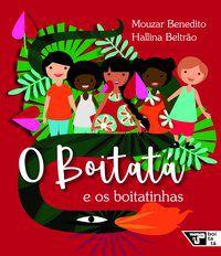 O BOITATÁ E OS BOITATINHAS - BENEDITO, MOUZAR