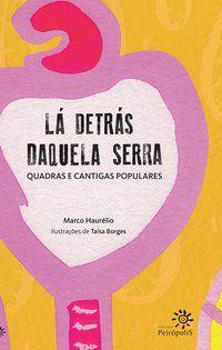 LÁ DETRÁS DAQUELA SERRA - HAURELIO, MARCO