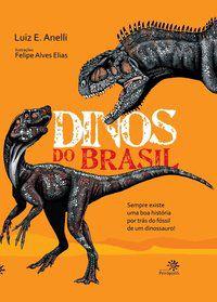 DINOS DO BRASIL - ANELLI, LUIZ EDUARDO