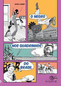 O NEGRO NOS QUADRINHOS DO BRASIL - CHINEN, NOBU