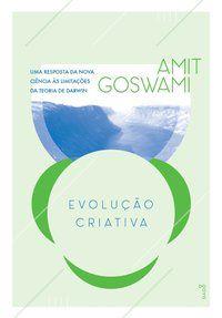 EVOLUÇÃO CRIATIVA - GOSWAMI, AMIT