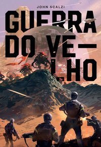 GUERRA DO VELHO - VOL. 1 - SCALZI, JOHN