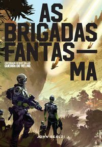 AS BRIGADAS FANTASMA - VOL. 2 - SCALZI, JOHN