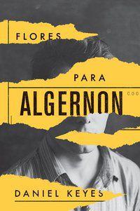FLORES PARA ALGERNON - KEYES, DANIEL