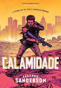 CALAMIDADE - VOL. 3 - SANDERSON, BRANDON
