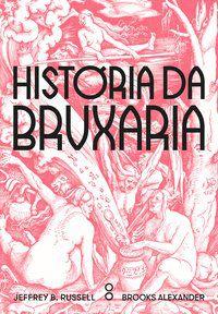 HISTÓRIA DA BRUXARIA - RUSSELL, JEFFREY B.