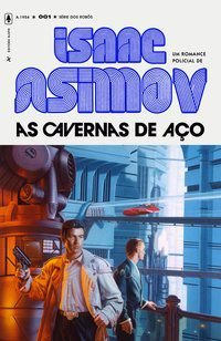 AS CAVERNAS DE AÇO - VOL. 1 - ASIMOV, ISAAC