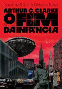 O FIM DA INFÂNCIA - C. CLARKE, ARTHUR