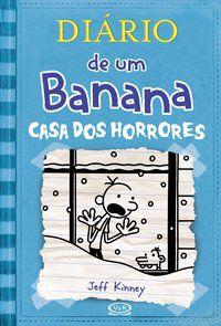 DIÁRIO DE UM BANANA 6: CASA DOS HORRORES - KINNEY, JEFF