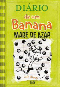 DIÁRIO DE UM BANANA 8: MARÉ DE AZAR - KINNEY, JEFF