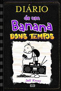 DIÁRIO DE UM BANANA – BONS TEMPOS - KINNEY, JEFF