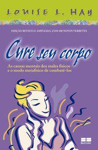 CURE SEU CORPO - HAY, LOUISE L.