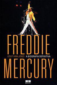 FREDDIE MERCURY: A BIOGRAFIA DEFINITIVA - JONES, LESLEY-ANN