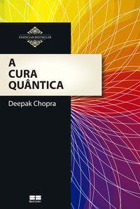 A CURA QUÂNTICA - CHOPRA, DEEPAK
