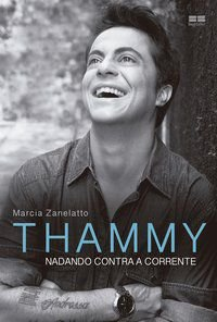 THAMMY: NADANDO CONTRA A CORRENTE - ZANELATTO, MARCIA